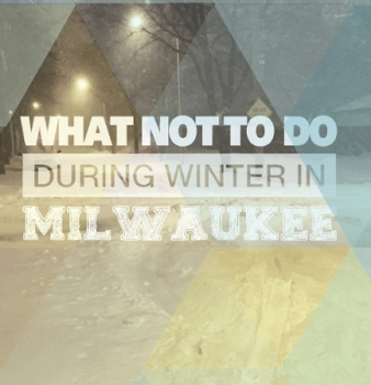 What Not To Do During Winter In Milwaukee